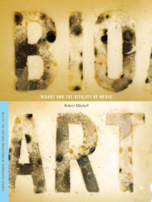 SciArt Research: Bioart and the Vitality of Media